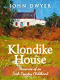 Klondike House - Memories of an Irish Country Childhood