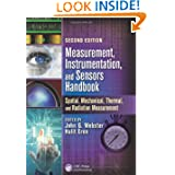 Measurement, Instrumentation, and Sensors Handbook, Second Edition: Spatial, Mechanical, Thermal, and Radiation...
