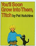 Pat Hutchins You'll Soon Grow Into Them, Titch