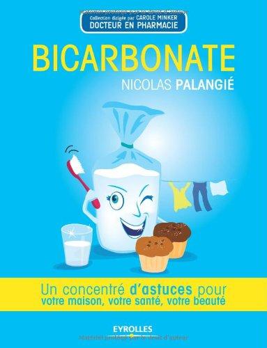 Bicarbonate: Un concentré d'astuces pour votre maison, votre santé, votre beauté