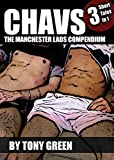 Chavs - Three short stories: Manchester Lads
