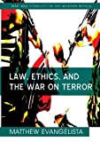 img - for By Matthew Evangelista Law, Ethics, and the War on Terror (1st Edition) book / textbook / text book