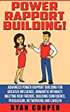 img - for Power Rapport Building: Advanced Power Rapport Building For Greater Influence, Romantic Intimacy, Meeting New Friends, Building Confidence, Persuasion, ... Inner Peace, Charisma, Body Language) book / textbook / text book