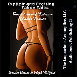 Explicit and Exciting Taboo Tales: Five Stories of Extreme Taboo Erotica Audiobook