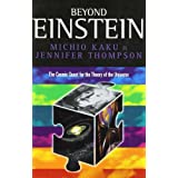 Beyond Einstein: The Cosmic Quest for the Theory of the Universeby Michio Kaku