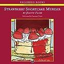 Strawberry Shortcake Murder Audiobook by Joanne Fluke Narrated by Suzanne Toren