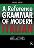 A Reference Grammar of Modern Italian (Routledge Reference Grammars)