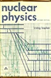 img - for Nuclear Physics (Addison-Wesley Series in Nuclear Science and Engineering) book / textbook / text book
