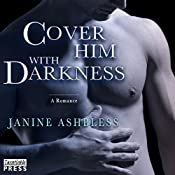 Cover Him with Darkness | [Janine Ashbless]