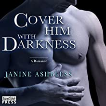 Cover Him with Darkness (       UNABRIDGED) by Janine Ashbless Narrated by Madison Vaughn