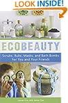 EcoBeauty: Scrubs, Rubs, Masks, Rinse...