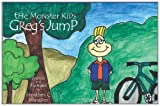 Greg's Jump: Monster Kids Series
