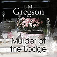 Murder at the Lodge Audiobook by J. M. Gregson Narrated by David Thorpe