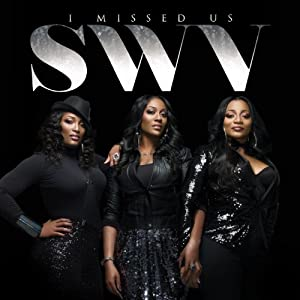 SWV - I Missed Us