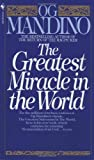 The Greatest Miracle in the World (0553279726) by Og Mandino