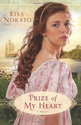 Prize of My Heart: Lisa Norato: 9780764209420: Amazon.com: Books