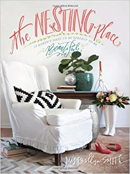 Amazon.com: The Nesting Place: It Doesn't Have to Be Perfect to Be Beautiful (9780310337904 ...