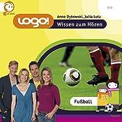 Fußball (Logo - Wissen zum Hören) | Anne Dybowski, Julia Lutz