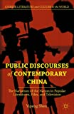 Public Discourses of Contemporary China: The Narration of the Nation in Popular Literatures, Film, and Television (Chinese Literature and Culture in the World)