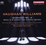 Vaughan Williams: Symphony No. 4; Mass in G minor; 6 Choral Songs [Hybrid SACD] London Symphony Orchestra