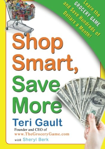Shop Smart, Save More: Learn The Grocery Game And Save Hundreds Of Dollars A Month front-636327