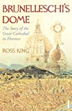 Brunelleschi's Dome: The Story of the Great Cathedral in Florence (0099526786) by King, Ross