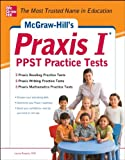 McGraw-Hills Praxis I PPST Practice Tests