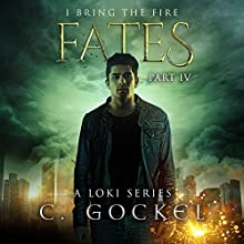 Fates: I Bring the Fire, Book 4 Audiobook by C. Gockel Narrated by Barrie Kreinik