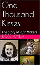 One Thousand Kisses: The Story Of Ruth Vickers