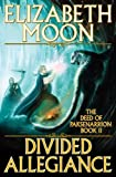 Divided Allegiance (The Deed of Paksenarrion, Book 2)