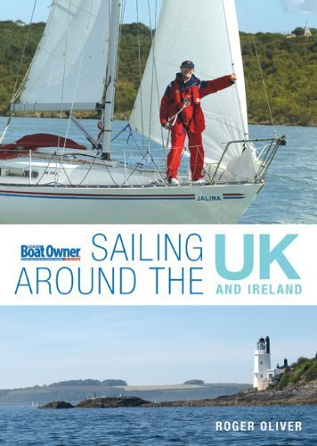 Practical Boat Owner's Sailing Around the UK and Ireland: Solo at 60 by Roger Oliver (2009) Paperback (Practical Boat Owner compare prices)