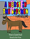A Horse in the Kitchen: Three Colorful Stories that Teach Beginning Readers How to Count!