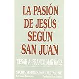 La Pasión de Jesús según san Juan (Studia Semitica Novi Testamenti)