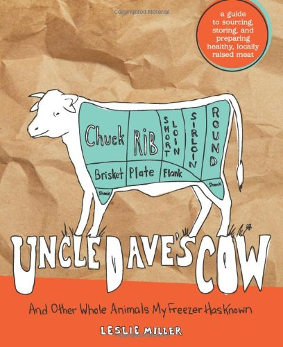 Uncle Dave's Cow: And Other Whole Animals My Freezer Has Known