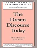 img - for The Dream Discourse Today (The New Library of Psychoanalysis) book / textbook / text book