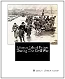 img - for Johnson Island Prison During The Civil War book / textbook / text book