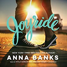 Joyride (       UNABRIDGED) by Anna Banks Narrated by Kyla Garcia, Andrew Eiden