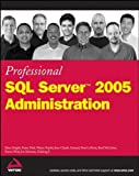 img - for Professional SQL Server 2005 Administration by Brian Knight (2006-12-06) book / textbook / text book