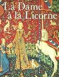 La Dame à la Licorne: (French Edition) (2711822826) by Erlande-Brandenburg, Alain