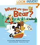 Where Are You, Bear?: A Canadian Alph...