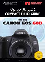 David Busch's Compact Field Guide for the Canon EOS 60D Front Cover