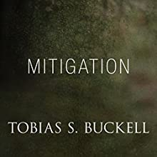 Mitigation (       UNABRIDGED) by Tobias Buckell Narrated by Jeff Woodman