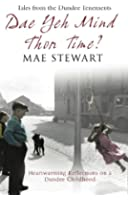Dae Yeh Mind Thon Time?: Tales from the Dundee tenements