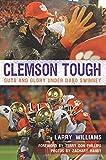 Clemson Tough: Guts and Glory Under Dabo Swinney (Sports)