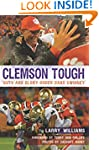 Clemson Tough: Guts and Glory Under D...