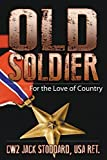 img - for Old Soldier: For the Love of Country by Stoddard, Jack (2015) Paperback book / textbook / text book