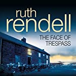 The Face of Trespass   Ruth Rendell