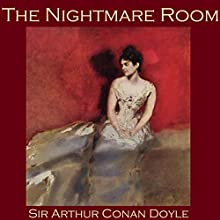 The Nightmare Room (       UNABRIDGED) by Arthur Conan Doyle Narrated by Cathy Dobson