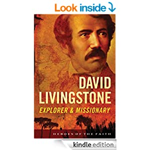David Livingstone: Explorer and Missionary (Heroes of the Faith)
