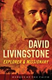 img - for David Livingstone: Explorer and Missionary (Heroes of the Faith) book / textbook / text book